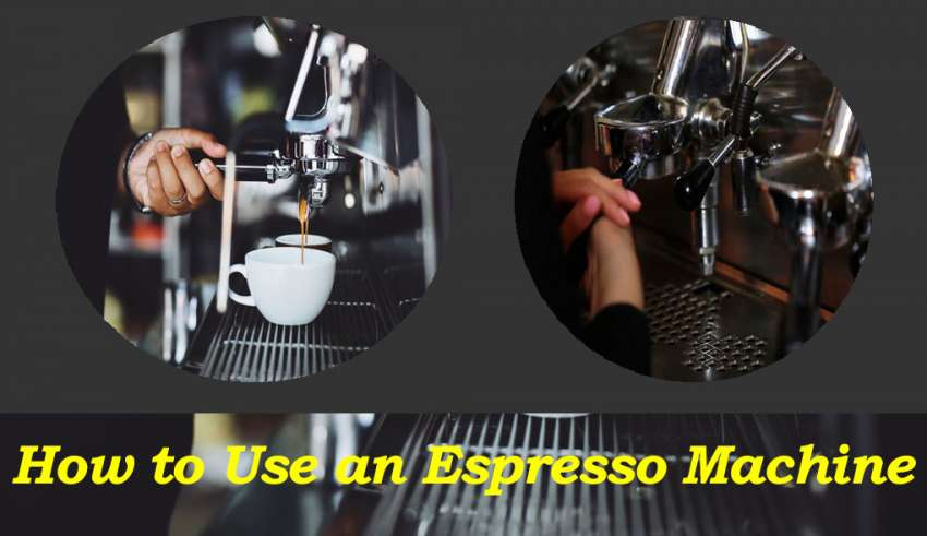 Use an Espresso Machine