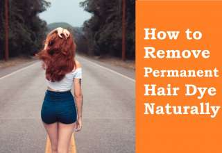How to Remove Permanent Hair Dye Naturally