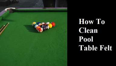 How to Clean Pool Table Felt – Step by Step (Complete) Guide