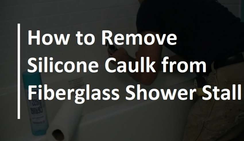 How to Remove Silicone Caulk from Fiberglass Shower Stall